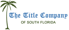 The Title Company of South Florida serving Palm Beach, Broward and Miami-Dade County Buyers and Sellers